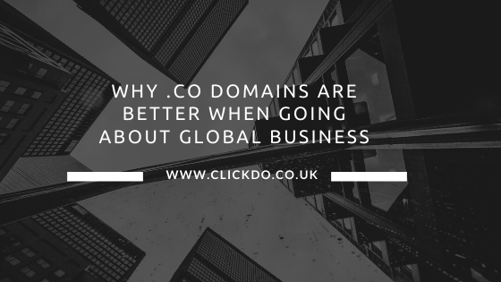 Why .co domains are better when going about global business