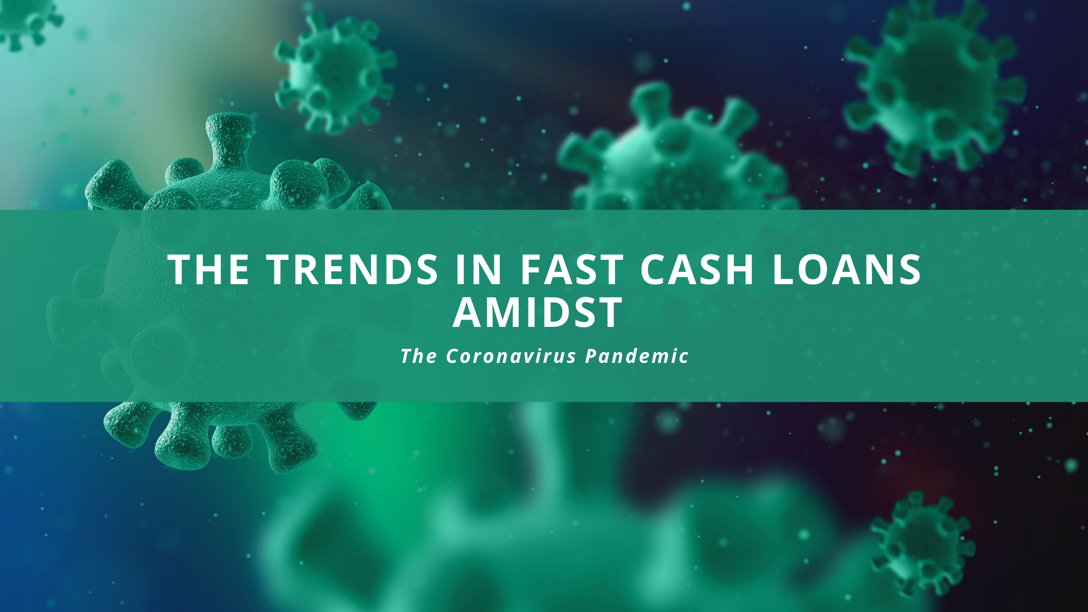 The Trends in Fast Cash Loans Amidst