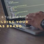 Best 6 Tips and Tools to Use when Building your SaaS Brand