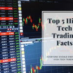 Top 5 High Tech Trading Facts