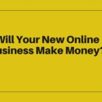 Will Your New Online Business Make Money