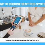 How to Choose Best POS System to Boost Your Business in 2021