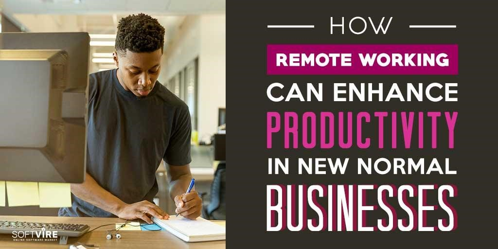 5 Ways Remote Working can Enhance Productivity in New Normal Businesses