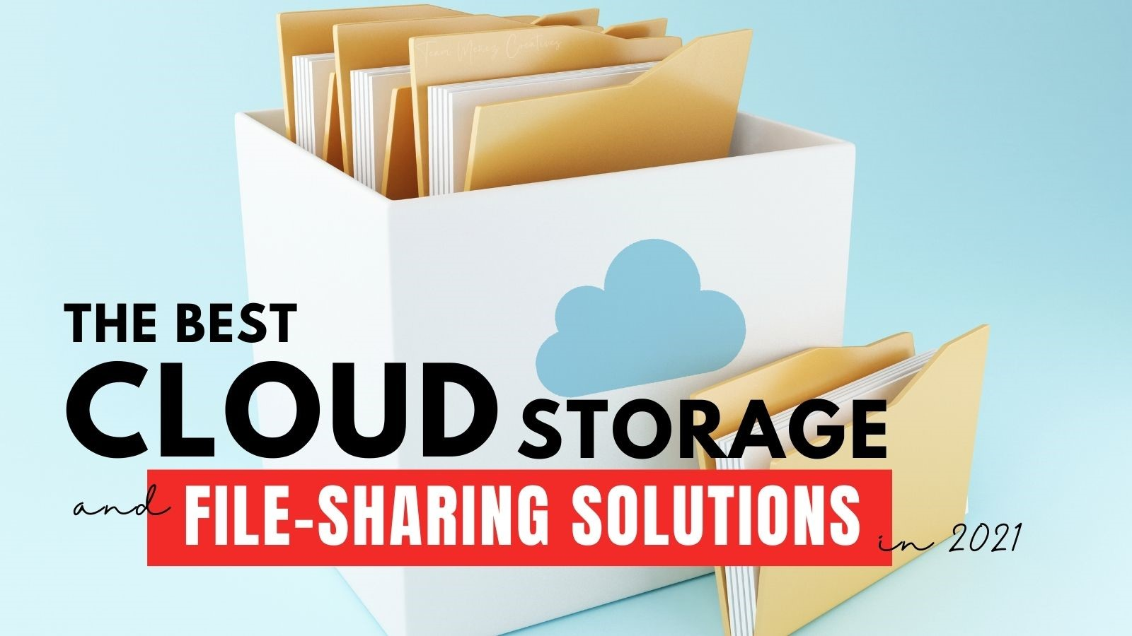 6 Best Cloud Storage and File-Sharing Solutions for 2021