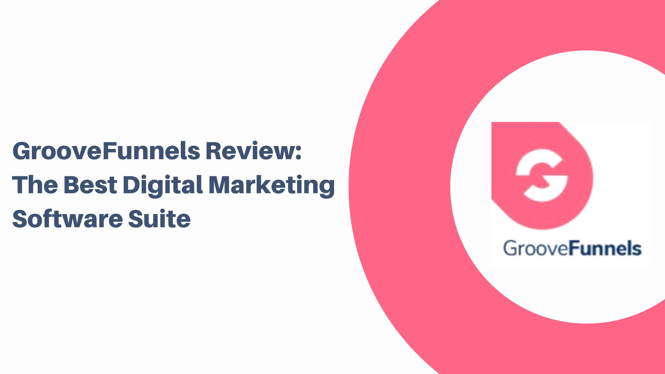 GrooveFunnels Review The Best Digital Marketing Software Suite