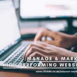 How To Manage & Market A High Performing Website For Your Business