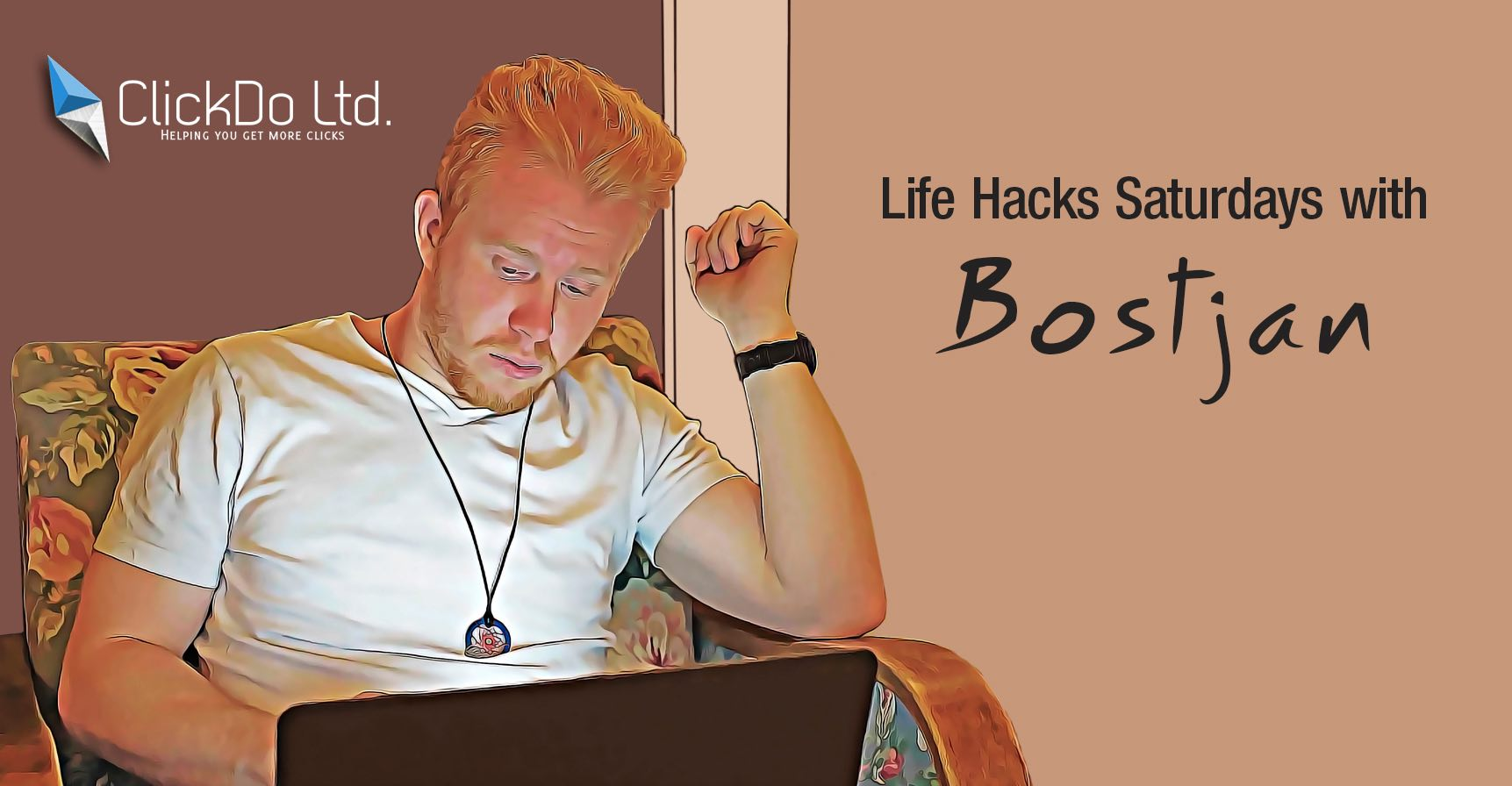 https://clickdo.co.uk/wp-content/uploads/2016/02/Life-Hacks-Saturdays-with-Bostjan.jpg