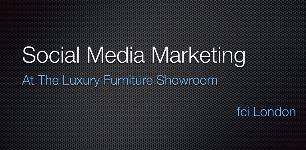 social media for luxury furniture brands - fci London