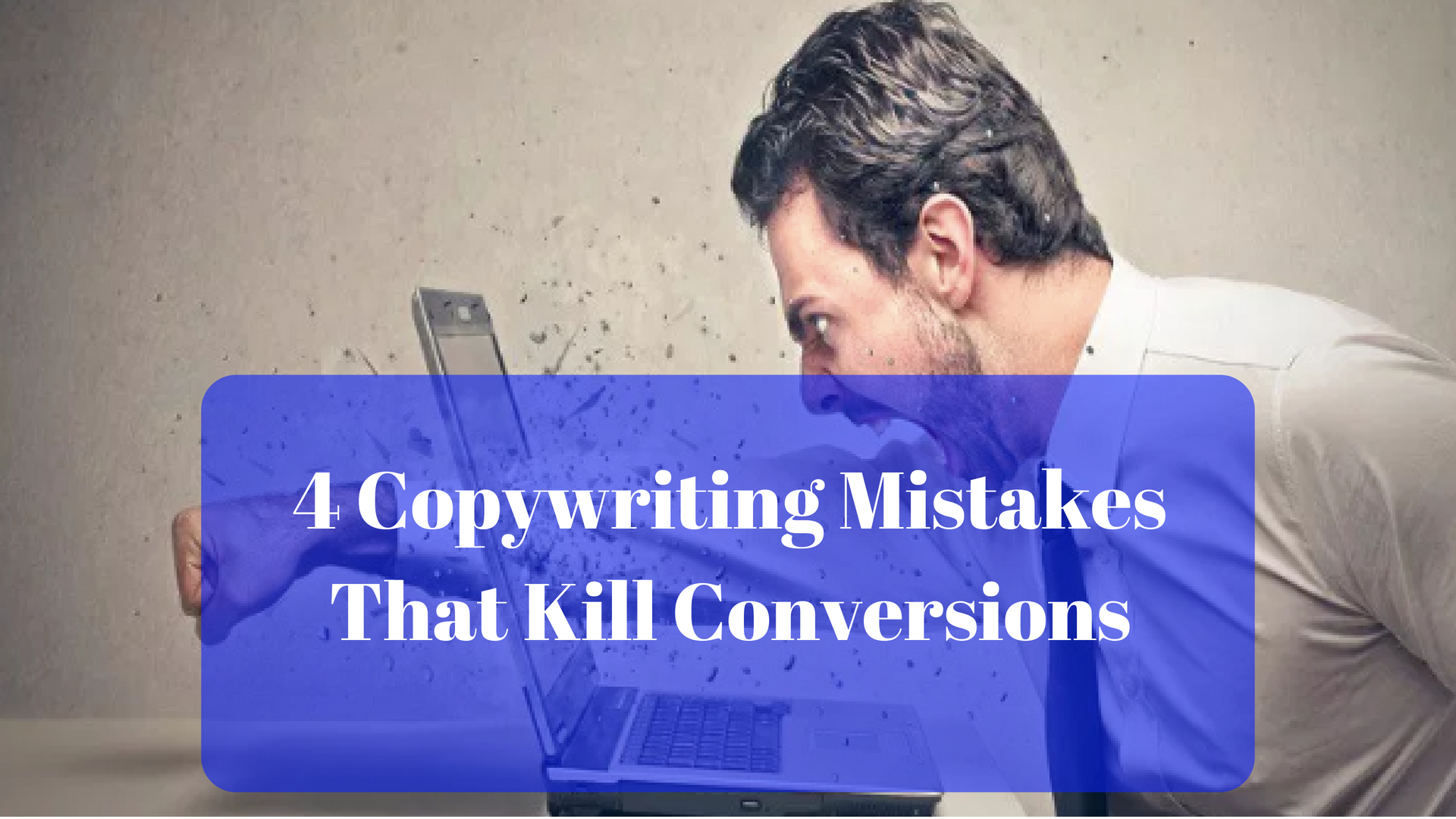 Copywriting mistakes that kill conversions