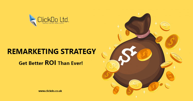 Remarketing Strategy to Get Better ROI