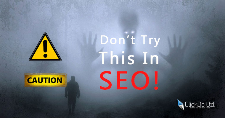 dont-try-this-in-seo