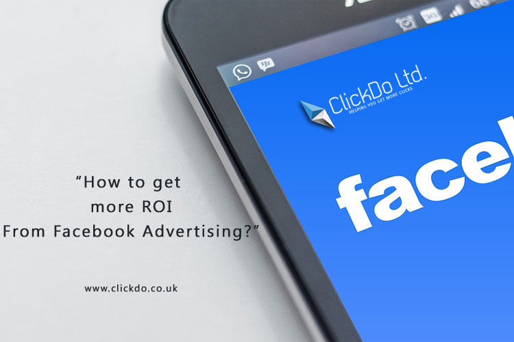 how-to-get-more-roi-from-Facebook-Advertising