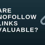 Are Nofollow Links Valuable