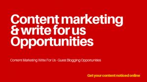 Content-marketing-write-for-us