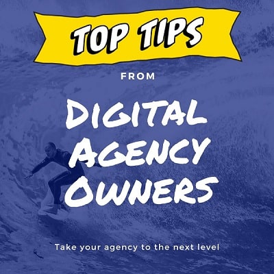Tips From Top Digital Marketing Agency Business Owners