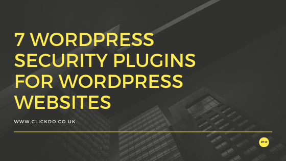 7 WordPress Security Plugins for WordPress Websites