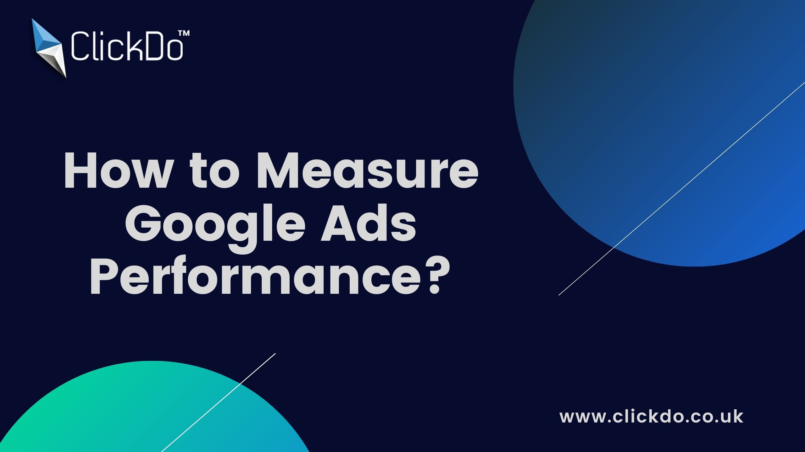 How to Measure Google Ads Performance_