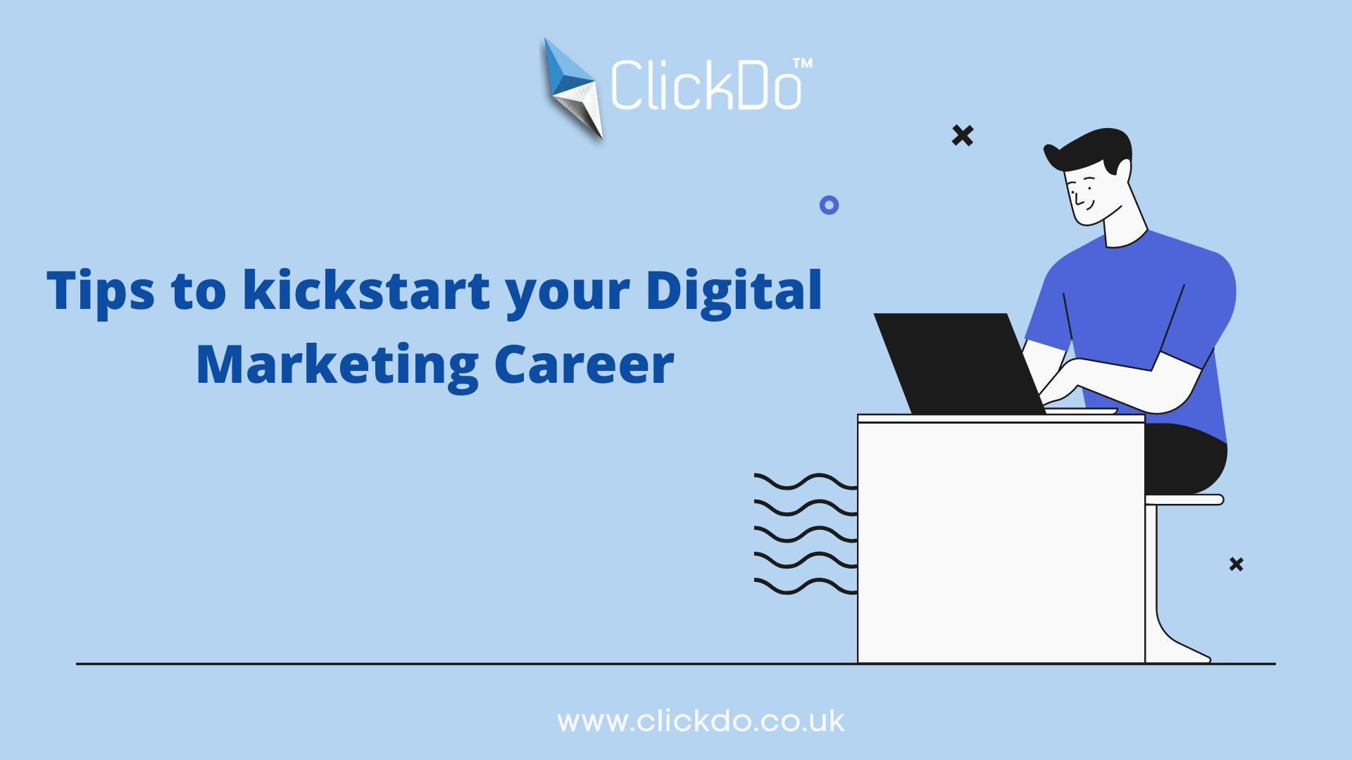Tips to kickstart your Digital Marketing Career