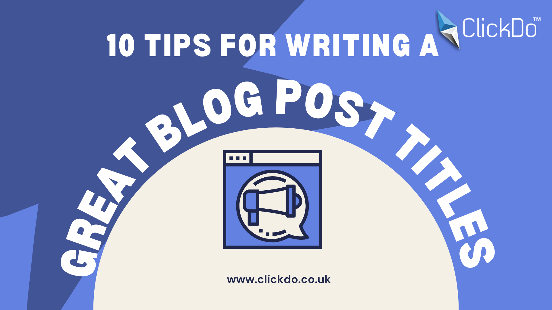 10 Tips for Writing a Great Blog Post Titles