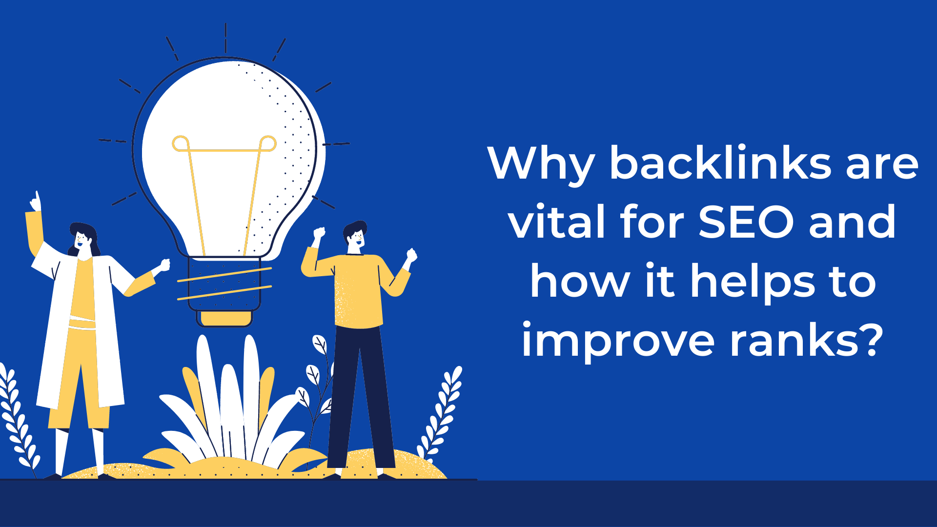 Why backlinks are vital for SEO and how it helps to improve ranks
