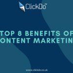 Top 8 Benefits of Content Marketing