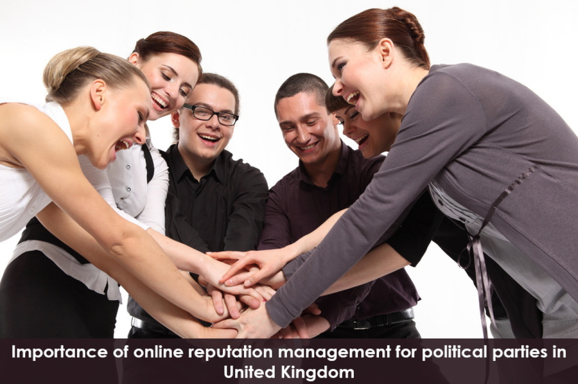 Importance of online reputation management for political parties in United Kingdom